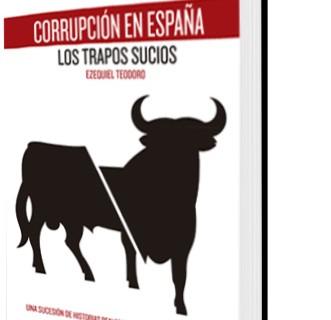 """Nuevo libro de Ezequiel Teodoro: """"Corrupción en España, Los trapos sucios""""."""